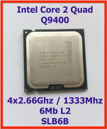 Intel Core 2 Quad Q9400 4 magos 2,66Ghz Processzor CPU LGA775 1333Mhz FSB 6Mb L2 SLB6B